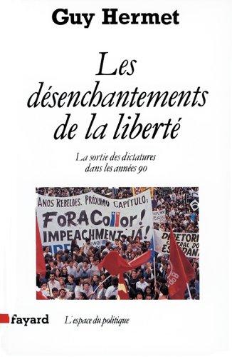 Les desenchantements de la liberte: La sortie des dictatures dans les annees 1990 (L'Espace du...