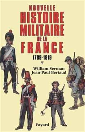 9782213031682: Nouvelle histoire militaire de la France, 1789-1919 (Biographies Historiques) (French Edition)