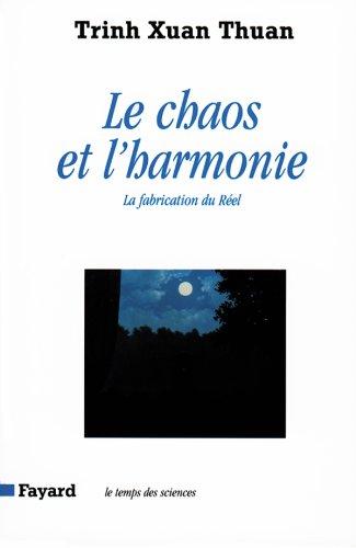 Le chaos et l'harmonie: La fabrication du: Trinh, Xuan Thuan