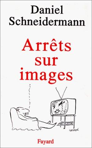 Arrêts sur images: Schneidermann, Daniel