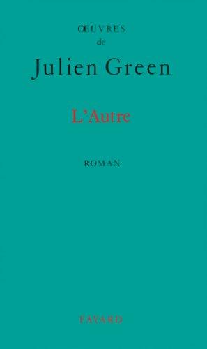 9782213591841: OEuvres de Julien Green : L'autre