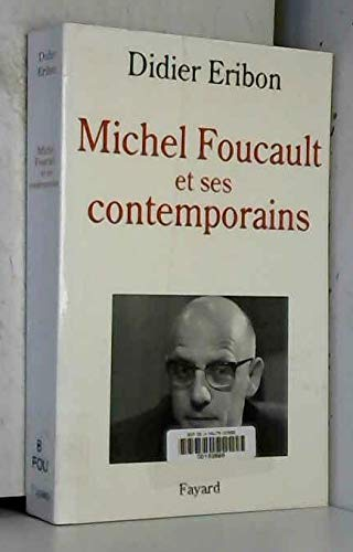 Michel Foucault et ses contemporains (French Edition) (2213593361) by Didier Eribon