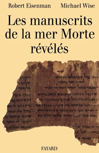 Les Manuscrits de la mer Morte révélés: Eisenman, Robert; Wise,