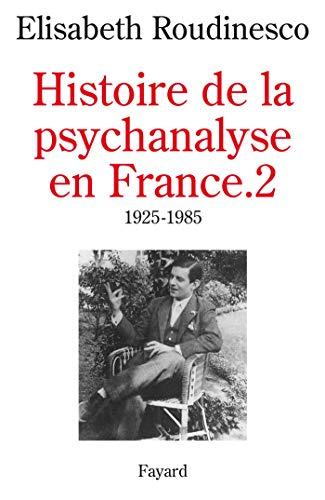 9782213593609: Histoire de la psychanalyse en France, tome 2 : 1925-1985