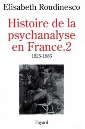 9782213593692: Histoire de la psychanalyse en France, tome 2 : 1925-1985