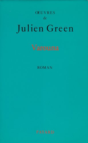 9782213593807: OEuvres de Julien Green : Varouna