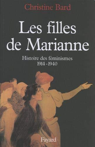 9782213593906: Les filles de Marianne: Histoire des feminismes 1914-1940 (French Edition)