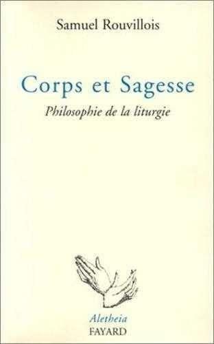 9782213594088: Corps et sagesse : Philosophie de la liturgie