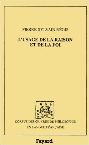 9782213594347: L'usage de la raison et de la foy : Ou l'accord de la foy et de la raison
