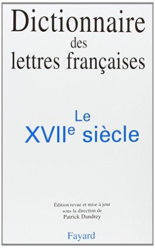 9782213594354: Le XVIIe siècle (Dictionnaire des lettres françaises) (French Edition)