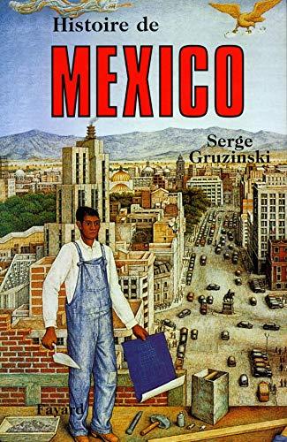 Histoire de Mexico (Histoire des grandes villes du monde) (French Edition) (2213594376) by Gruzinski, Serge