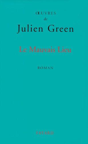 9782213594613: OEuvres de Julien Green : Le mauvais lieu