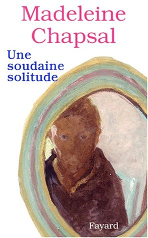 9782213594927: Une soudaine solitude (French Edition)