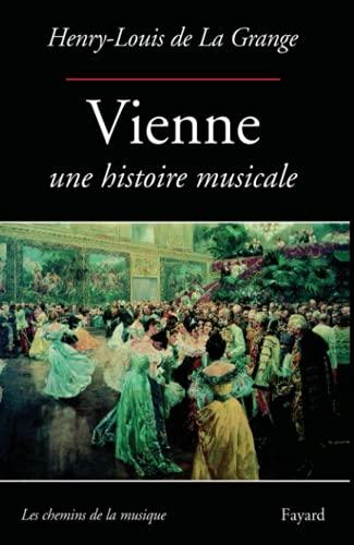 Vienne, une histoire musicale (9782213595801) by Henry-Louis de La Grange