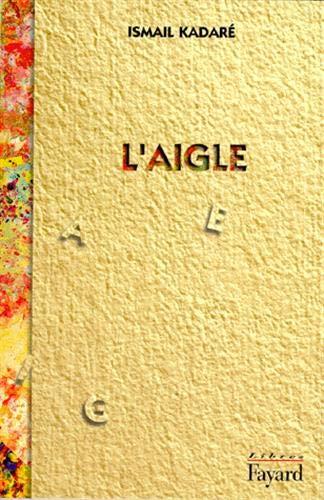L'Aigle [Mar 31, 1996] Kadarà , Ismaà l and Vrioni, Jusuf: Ismaà l KadarÃ