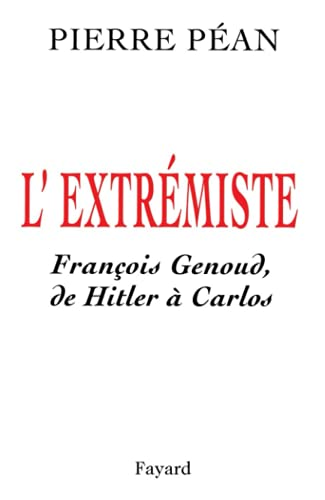 9782213596150: L'extrémiste : François Genoud, de Hitler à Carlos (Grands documents contemporains)