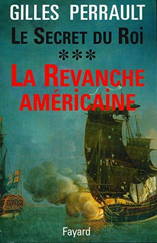 9782213596167: Le Secret du roi, tome 3. La Revanche américaine
