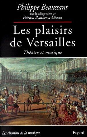 9782213596570: Les plaisirs de Versailles : Théâtre et musique