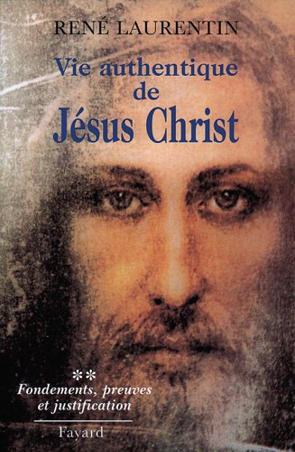 Vie authentique de Jésus Christ (II Fondements, preuves et justification)