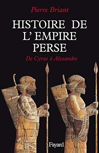 9782213596679: HISTOIRE DE L'EMPIRE PERSE. De Cyrus à Alexandre