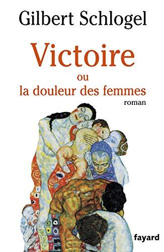 9782213596747: Victoire, ou, La douleur des femmes (French Edition)