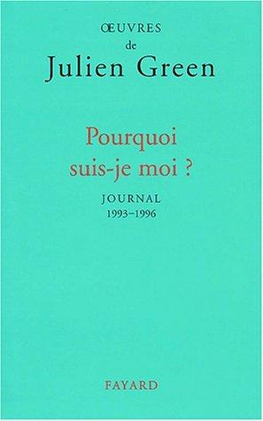9782213596815: OEuvres de Julien Green : Pourquoi suis-je moi ?