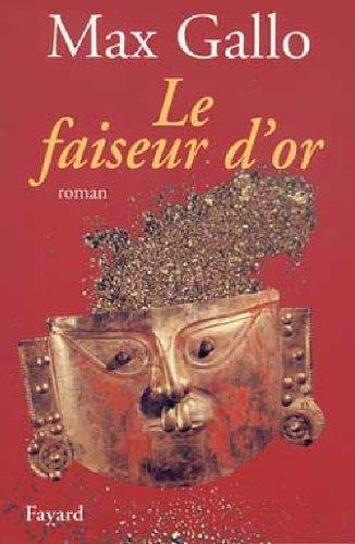 Le faiseur d'or: Roman (La machinerie humaine) (French Edition): Gallo, Max