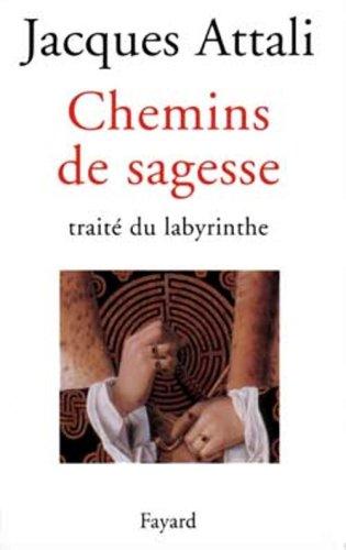 9782213597331: Chemins de sagesse : Trait� du labyrinthe
