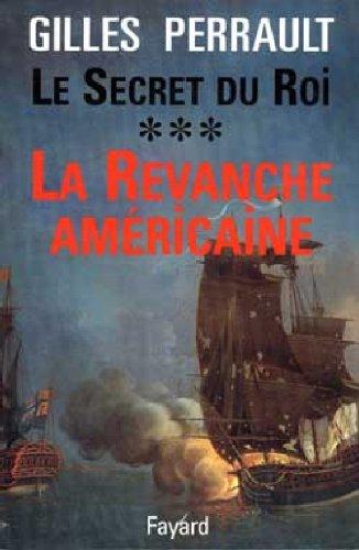 9782213597355: Le Secret du Roi. Tome 3, La Revanche américaine
