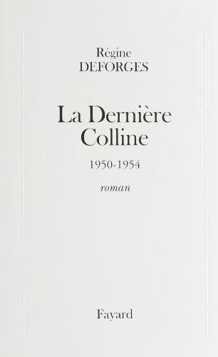 9782213597362: La derni�re colline, 1950-1954: Roman