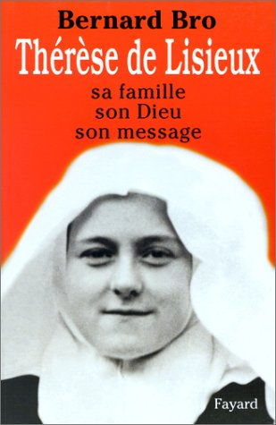 9782213597461: Th�r�se de Lisieux. Sa famille, son dieu, son message