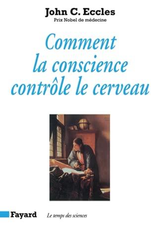 9782213597669: Comment la conscience contrôle le cerveau