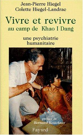 9782213597935: VIVRE ET REVIVRE AU CAMP DE KHAO I DANG. Une psychiatrie humanitaire