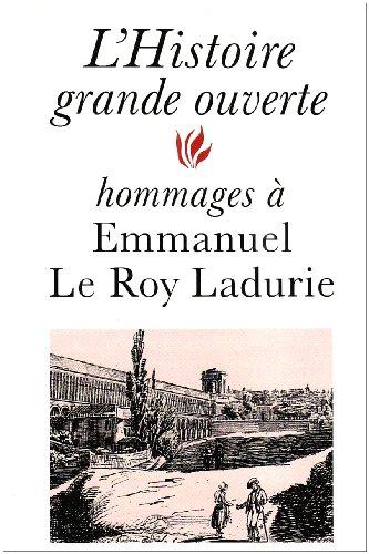 9782213597997: L'histoire grande ouverte : Hommages à Emmanuel Le Roy Ladurie