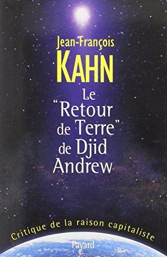 LE RETOUR DE TERRE DE DJID ANDREWS: KAHN JEAN-FRANCOIS