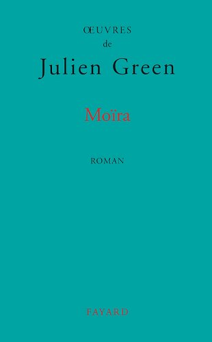9782213598420: Moïra: Roman (Œuvres de Julien Green) (French Edition)