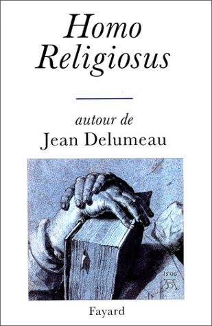 Homo Religiosus. Autour de Jean Delumeau: Collectif