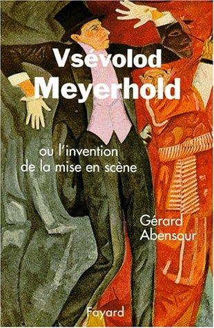 9782213598598: Vs�volod Meyerhold ou L'invention de la mise en sc�ne