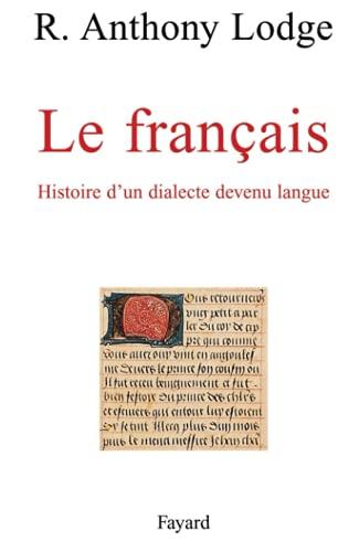 9782213598628: Le français. Histoire d'un dialecte devenu langue (Histoire de la pensée)