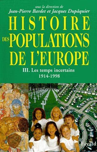Histoire des populations de l'Europe, tome 3: Bardet, Jean-Pierre; Dupâquier,