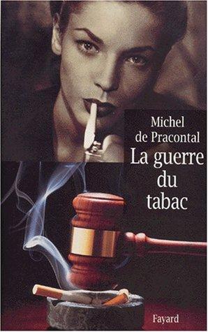 Guerre Du Tabac: De Pracontal, Michel