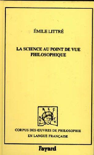 LA SCIENCE AU POINT DE VUE PHILOSOPHIQUE: LITTRE EMILE