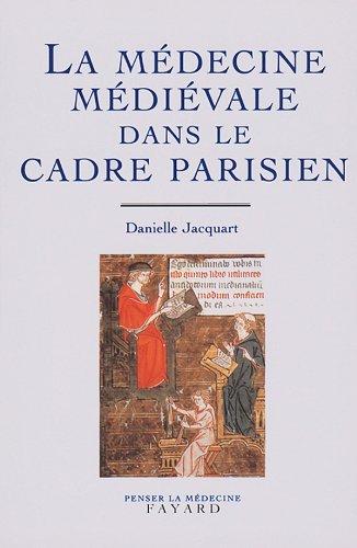 9782213599236: La médecine médiévale dans le cadre parisien (XIVe-XVe siècle) (Penser la médecine) (French Edition)