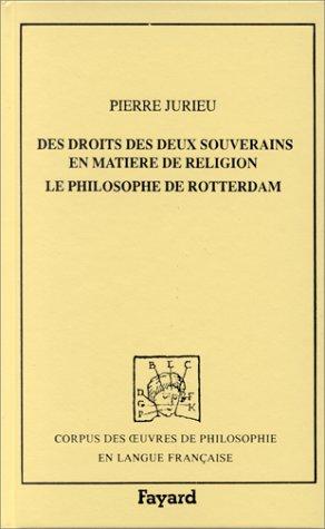 Des droits des deux souverains en matière de religion. Le philosophe de Rotterdam. Texte ...