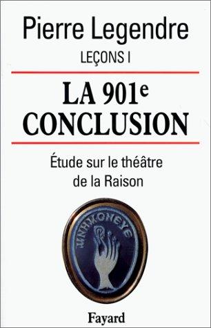 9782213599816: La 901e conclusion, étude sur le théâtre de la raison