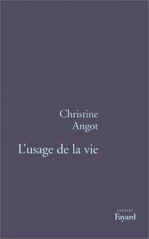 9782213600123: L'usage de la vie: Theatre (French Edition)