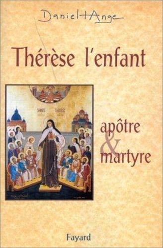 9782213600260: Th�r�se, l'enfant : ap�tre et martyre