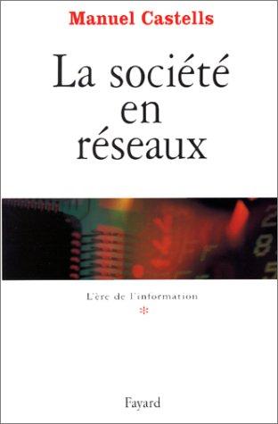 9782213600413: L'Ere de l'information, tome 1 : La Société en réseaux