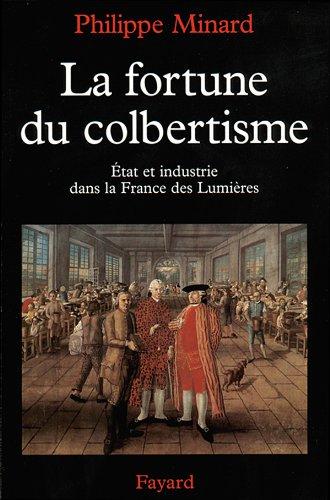 9782213600468: La Fortune du colbertisme. Etat et industrie dans la France des Lumières
