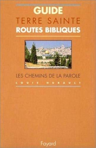9782213600659: Guide Terre Sainte. Routes bibliques, les chemins de la Parole